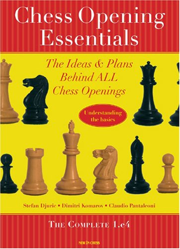 Chess Opening Essentials: The Ideas and Plans Behind All Chess Openings (Chess Opening Essentials)