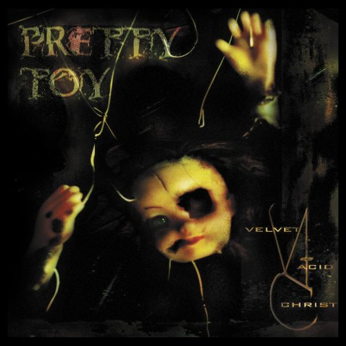 Velvet Acid Christ - Pretty Toy - Zortam Music