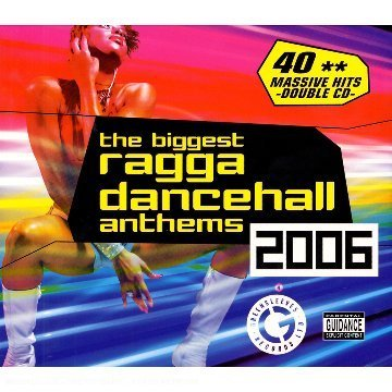 Various Artists - Biggest Ragga Dancehall Anthems 2006 - Zortam Music