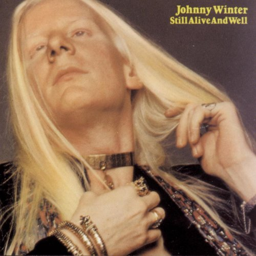 Johnny Winter - Still Alive and Well - Zortam Music