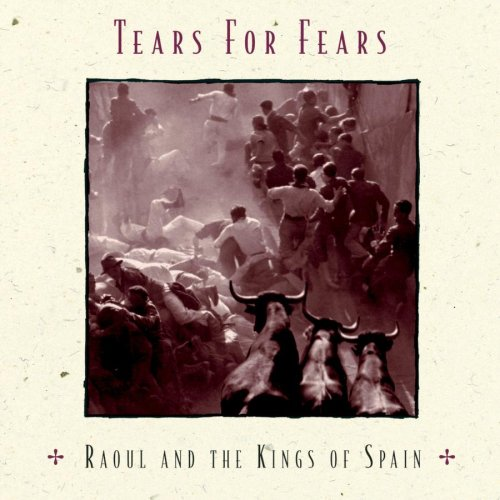 Tears For Fears - Raoul & The Kings Of Spain - Lyrics2You