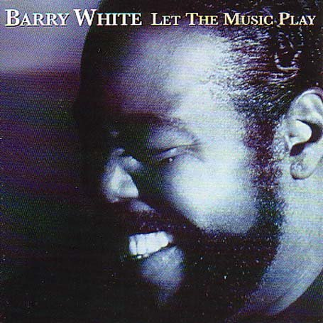 Barry White - Let The Music Play - Best Of - Zortam Music