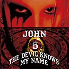 John 5 - The Devil Knows My Name 2007
