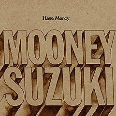 The Mooney Suzuki - Have Mercy