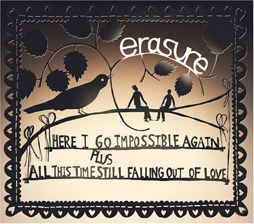 Erasure - Here I Go Impossible Again - Zortam Music