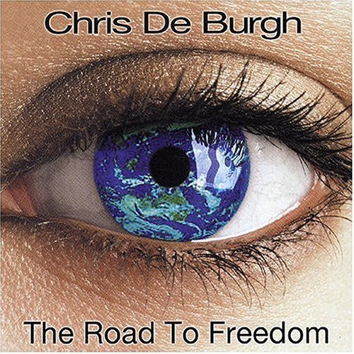 Chris De Burgh - The Road To Freedom - Zortam Music