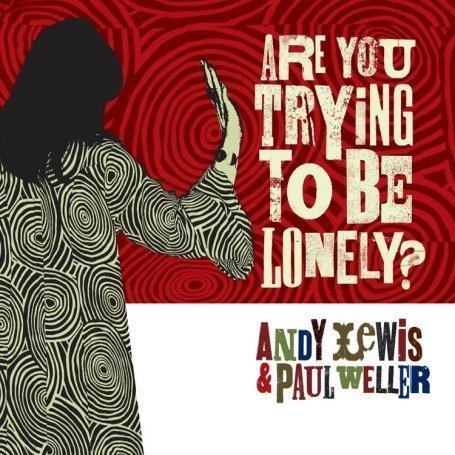 Andy Lewis - Are You Trying To Be Lonely? - Zortam Music