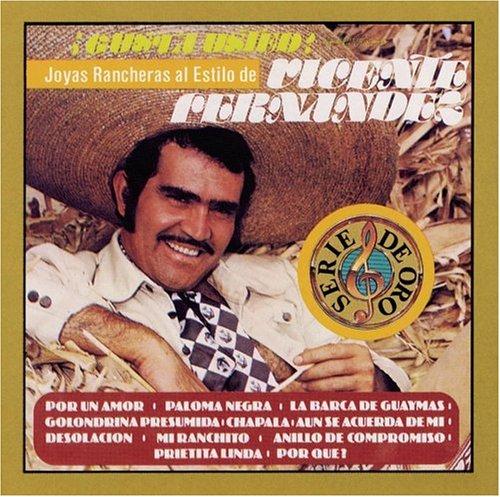 Vicente Fernandez - Gusta Usted? Joyas Rancheras Al Estilo de Vicente Fernandez - Zortam Music