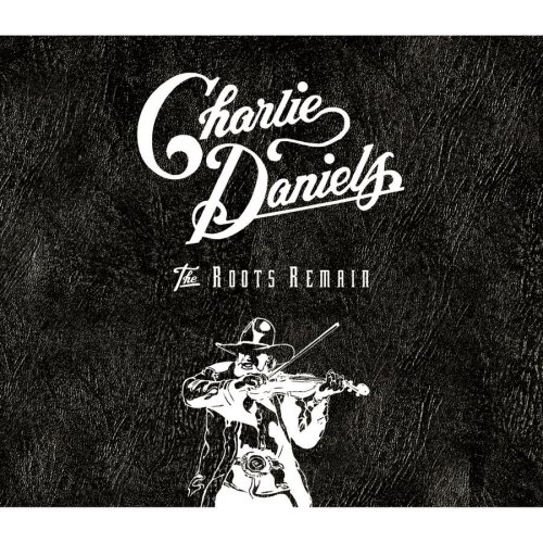 Charlie Daniels Band - The Roots Remain (Disc 3) - Zortam Music