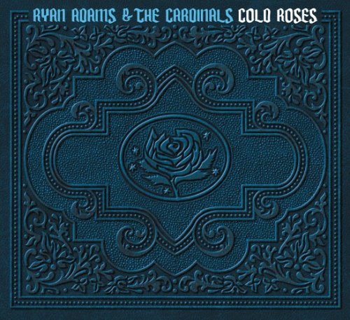 Ryan Adams & The Cardinals - Cold Roses - Zortam Music