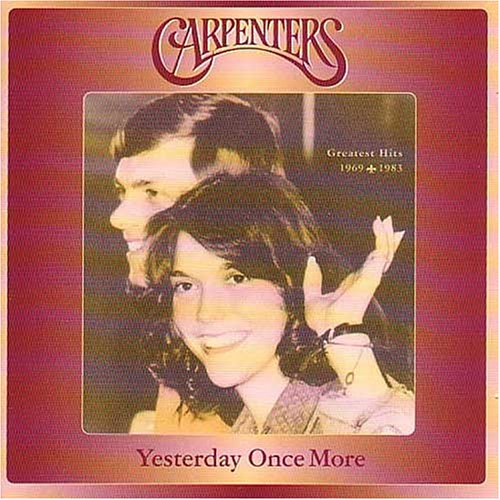 The Carpenters - Yesterday Once More: - Zortam Music