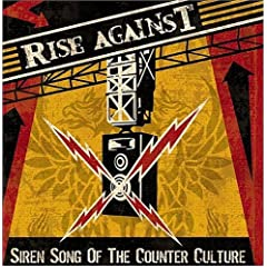 Rise Against-Siren Song Of The Counter Culture