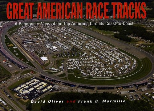 Great American Race Tracks: A Panoramic View of the Top Autorace Circuits Coast-to-Coast