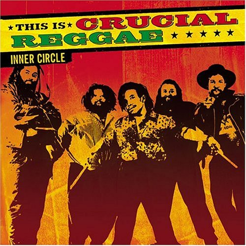 Inner Circle - This Is Crucial Reggae: Inner Circle - Zortam Music
