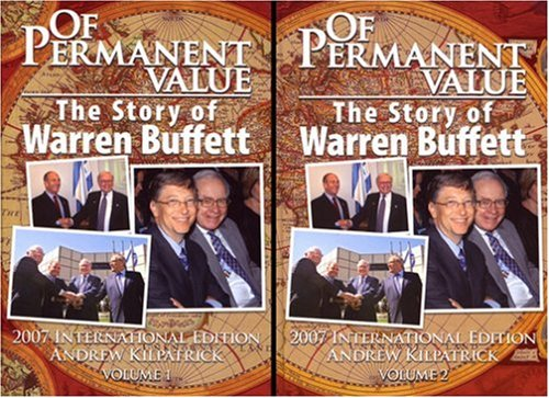 Of Permanent Value: The Story of Warren Buffett/2007 International Edition/in 2 volumes