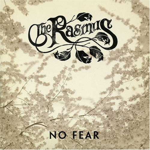 The Rasmus - No Fear, Pt. 1 - Zortam Music