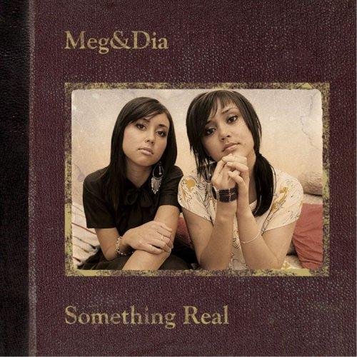 Meg & Dia - Something Real - Zortam Music