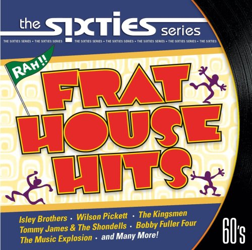 Original album cover of The Sixties: Frat House Hits by Various Artists