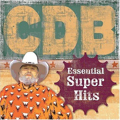 CHARLIE DANIELS - The Essential Super Hits of Th - Zortam Music