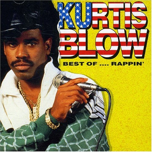 KURTIS BLOW - Best of Rappin - Zortam Music