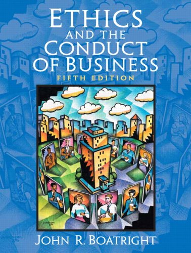 Ethics and the Conduct of Business (5th Edition)