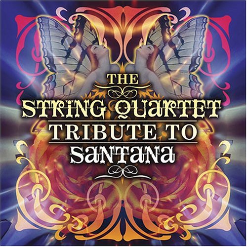 Carlos Santana - The String Quartet Tribute to Santana - Zortam Music