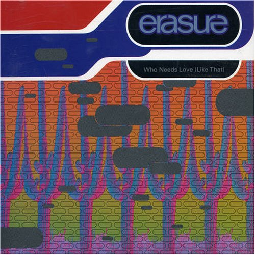 Erasure - Who Needs Love (Kelsey Rmx)/Ship Of Fools/Sometimes - Zortam Music