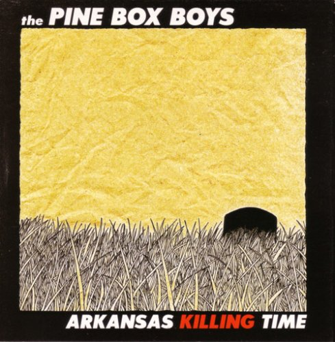 Pine Box Boys - Arkansas Killing Time - Zortam Music