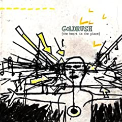 Goldrush - The Heart Is The Place
