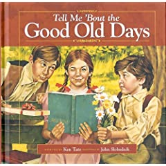 "Tell Me ""Bout the Good Old Days by Ken Tate; Paintings by John Slobodnik"