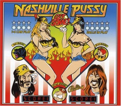 Nashville Pussy - Get Some! - Zortam Music