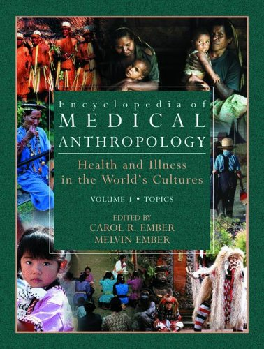 Encyclopedia of Medical Anthropology: Health and Illness in the
