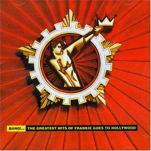 Frankie Goes To Hollywood - BANG... The Greatest Hits - Zortam Music