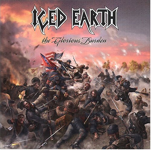 Iced Earth - The Glorious Burden (Gettysburg) (1863) - Zortam Music