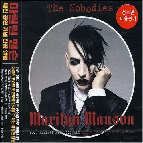 Marilyn Manson - The Nobodies: 2005 Against All Gods Mix - Zortam Music