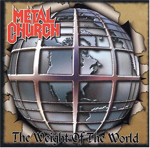 Metal Church - The Weight of the World - Zortam Music
