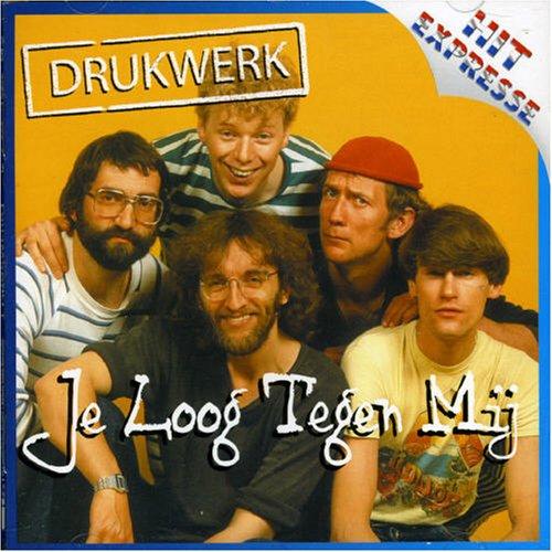 Drukwerk - Je Loog Tegen Mij Lyrics - Zortam Music