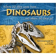 Dinosaurs, Where Did They Come From? And Where Did They Go?