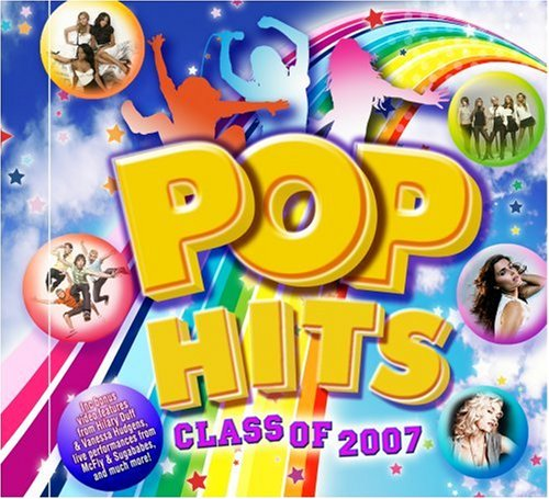 Various - Pop Hits: Class Of 2007 - Zortam Music