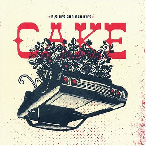 Cake - B-Sides and Rarities - Zortam Music