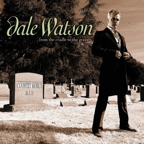 From the Cradle to the Grave by Dale Watson album cover