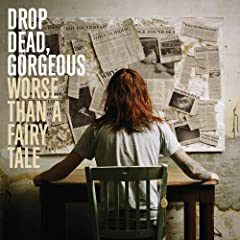 Drop Dead Gorgeous - Worse Than A Fairy Tale (Advance) (2007