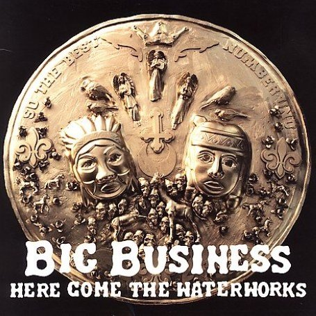 Big Business - Here Come The Waterworks - Zortam Music