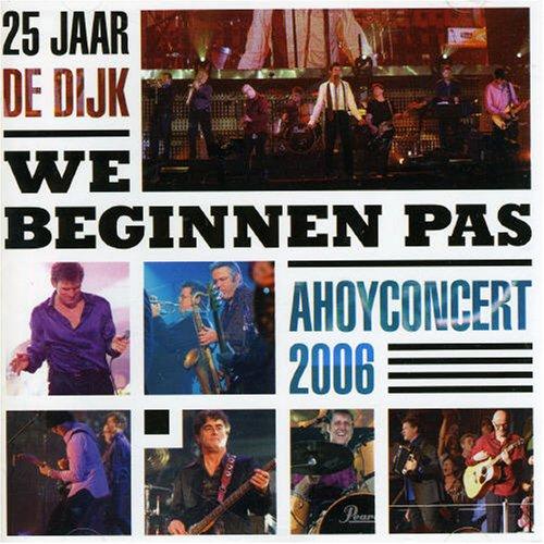 De Dijk - We Beginnen Pas: 25 Jaar de Dijk - Zortam Music