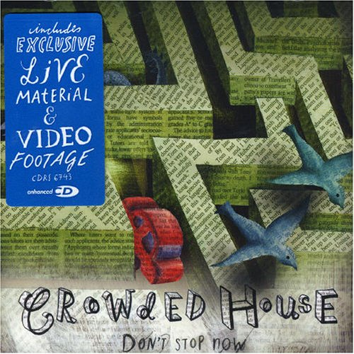 Crowded House - Don_t Stop Now - Zortam Music
