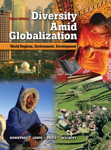 Diversity Amid Globalization: World Regions, Environment, Development (3rd Edition)