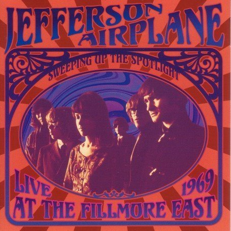 Jefferson Starship - Sweeping Up the Spotlight_ Jefferson Airplane Live at the Fillmore East 1969 - Zortam Music