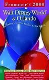 Frommer's 2000 Walt Disney World & Orlando (Frommer's Walt Disney World and Orlando 2000)(Arthur Frommer)
