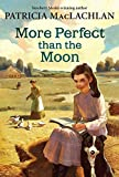 More Perfect Than The Moon (Sarah, Plain and Tall Saga (Paperback))