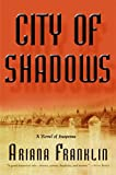 City of Shadows: A Novel of Suspense